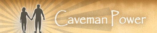 Caveman Power - fit, healthy, energetic, mentally sharp, emotionally potent and wonderfully creative